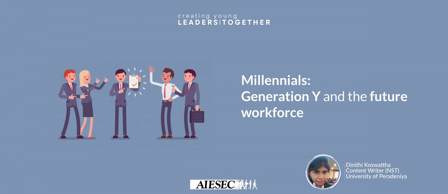 Millennial: Generation Y and the Future Workforce