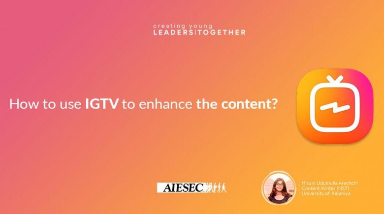 IGTV - A powerful tool to enhance your content